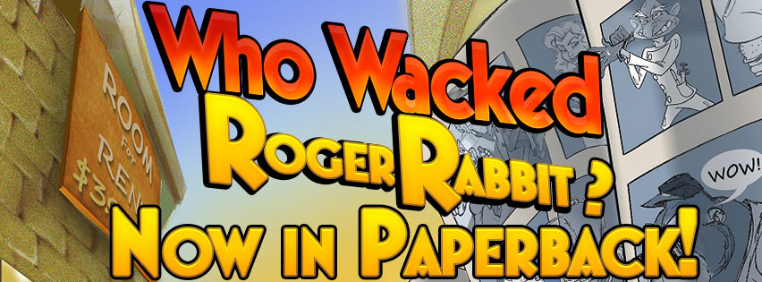 Who Wacked Roger Rabbit? Now in Paperback!